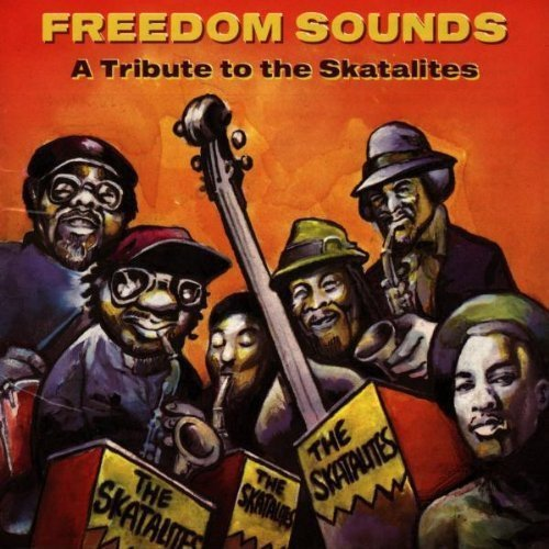 Freedom Sounds Freedom Sounds Mephiskapheles Scofflaws Reem T T Skatalites