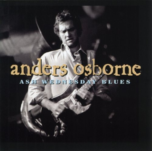 Anders Osborne Ash Wednesday Blues