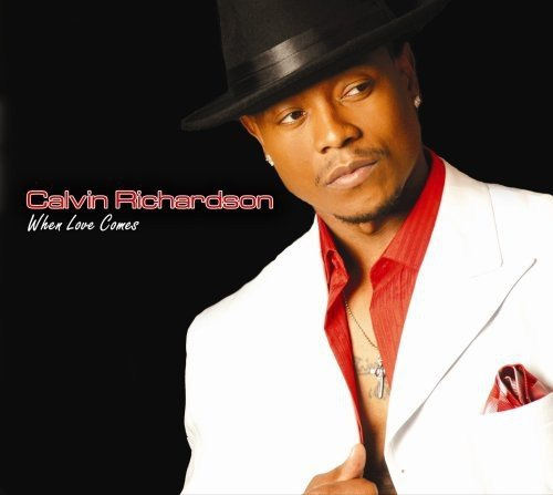 Calvin Richardson When Love Comes