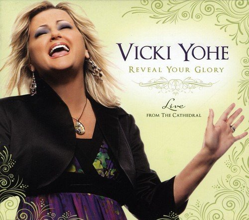 Vicki Yohe Reveal Your Glory Live From T
