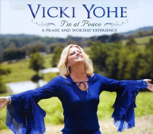 Vicki Yohe I'm At Peace A Praise & Worsh