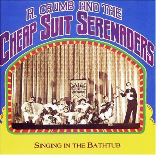 R. & His Cheap Suit Sere Crumb Singin' In The Bathtub
