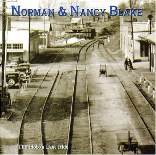 Norman & Nancy Blake Hobo's Last Ride