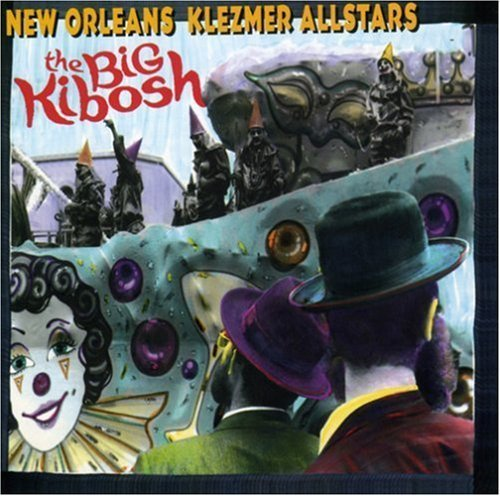 New Orleans Klezmer All Stars Big Kibosh