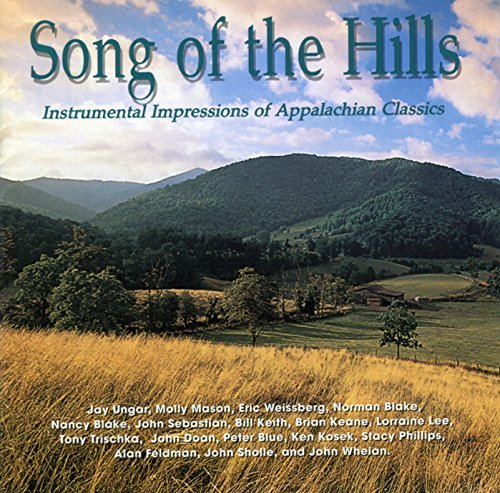 Song Of The Hills Instrumen Song Of The Hills Instrumental Weisberg Sebastian Ungar Mason Trischka Blake Doan Keith