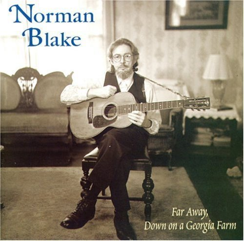 Norman Blake Far Away Down On A Georgia Far