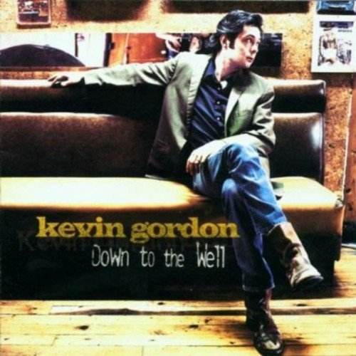 Kevin Gordon Down To The Well