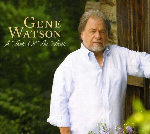 Gene Watson Taste Of The Truth