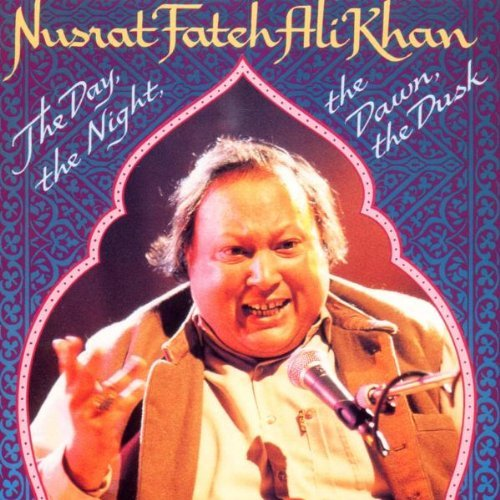 Nusrat Fateh Ali Khan & Party Day The Night The Dawn The Dus