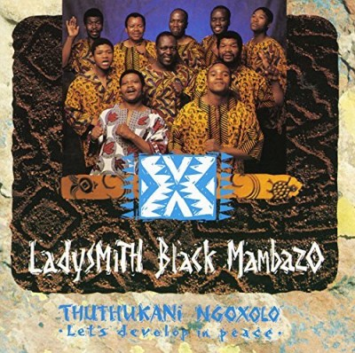 Ladysmith Black Mambazo Thuthukani Ngoxolo Let's Devel