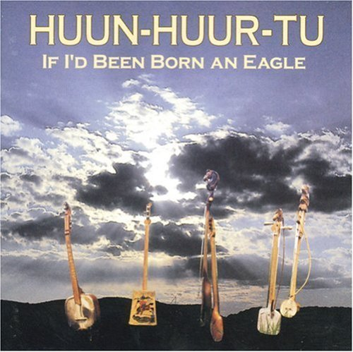 Huun Huur Tu If I'd Been Born An Eagle