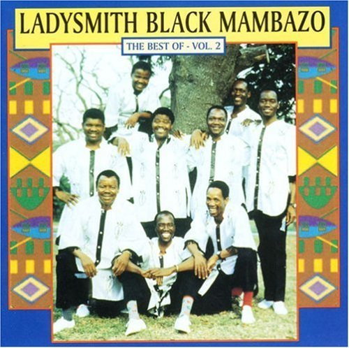 Ladysmith Black Mambazo Vol. 2 Best Of Ladysmith