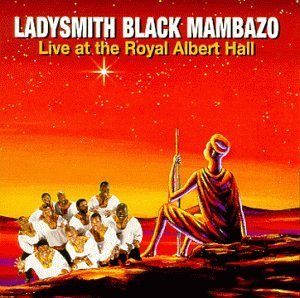 Ladysmith Black Mambazo In Harmony Live At The Royal A