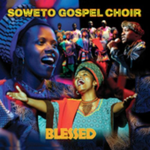 Soweto Gospel Choir Blessed