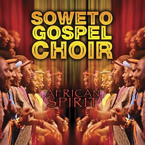 Soweto Gospel Choir African Spirit