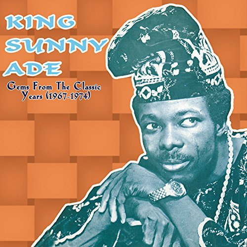 King Sunny Ade Gems From The Classic Years (1