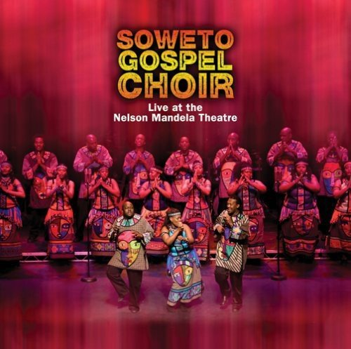 Soweto Gospel Choir Soweto Gospel Choir Live At Th