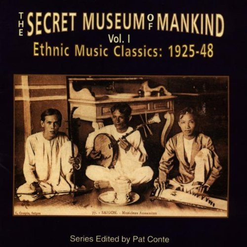 Secret Museum Of Mankind Vol. 1 Ethnic Music Classics 1925 48 Secret Museum Of Mankind