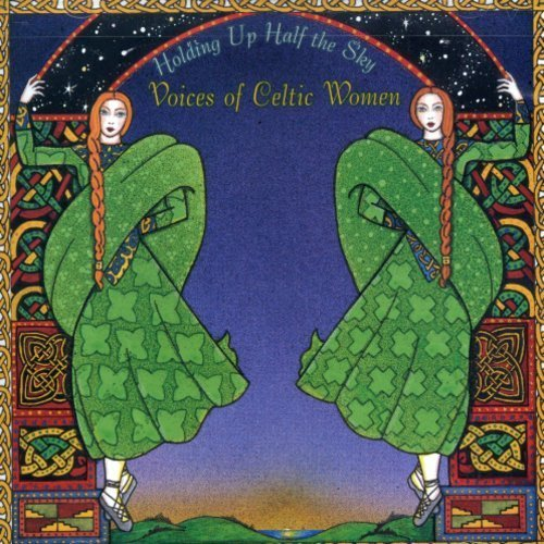 Holding Up Half The Sky Voices Of Celtic Women