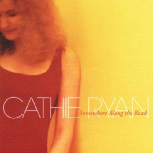 Cathie Ryan Somewhere Along The Road