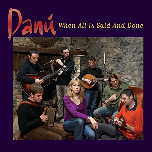 Danu When All Is Said & Done