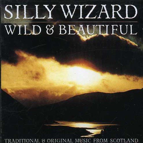 Silly Wizard Wild & Beautiful