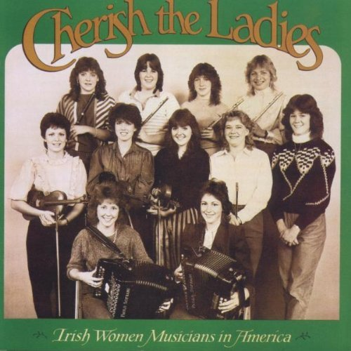 Cherish The Ladies Irish Women Musicians In Ameri