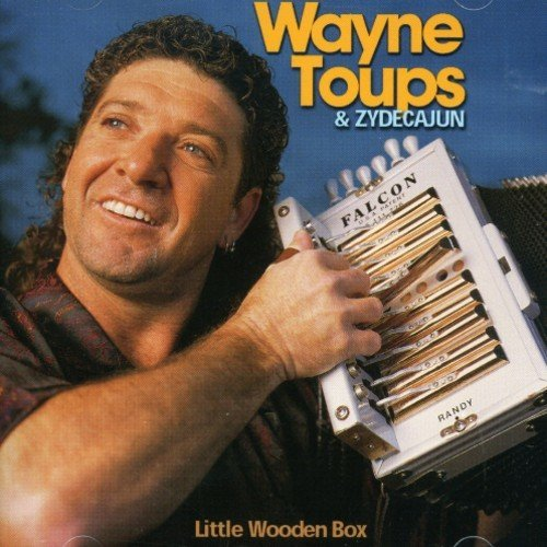 Wayne & Zydecajun Toups Little Wooden Box