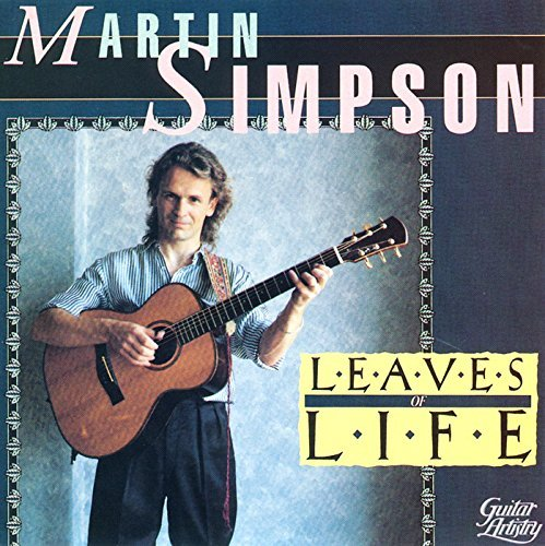 Martin Simpson Leaves Of Life