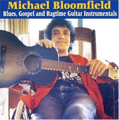 Michael Bloomfield Blues Gospel & Ragtime Guitar