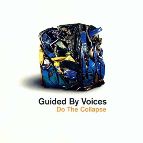 Guided By Voices Do The Collapse