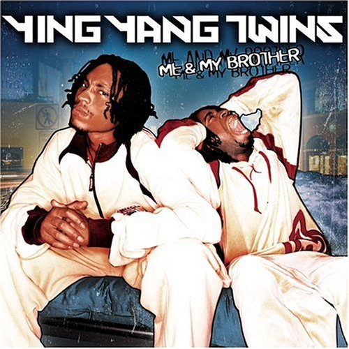 Ying Yang Twins Me & My Brother Explicit Version
