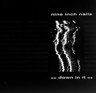 Nine Inch Nails Down In It