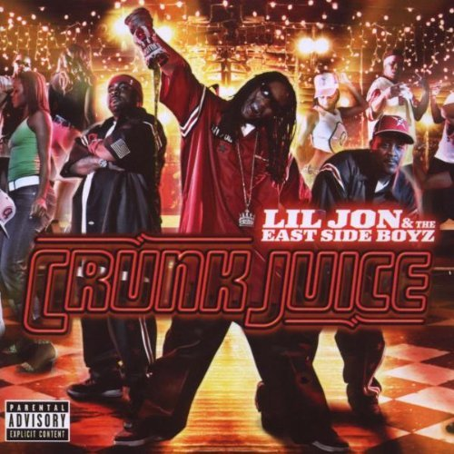 Lil Jon & The East Side Boyz Crunk Juice Explicit Version