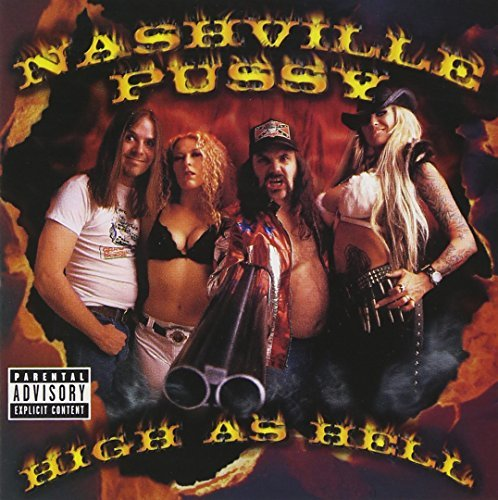 Nashville Pussy High As Hell Explicit Version