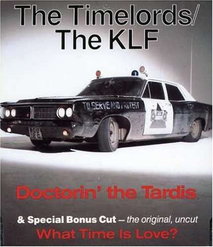 Timelords Klf Doctorin' The Tardis What Time 2 On 1
