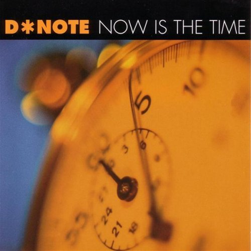 Note D Now Is The Time