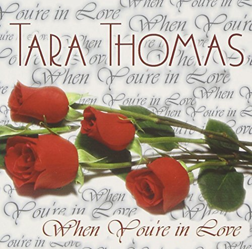 Tara Thomas When You're In Love