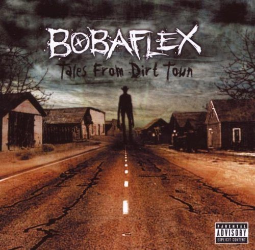 Bobaflex Tales From Dirt Town Explicit Version