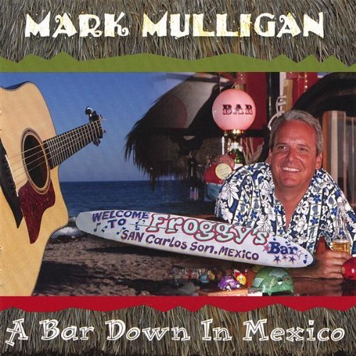 Mark Mulligan Bar Down In Mexico