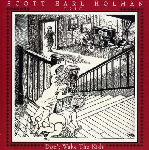 Holman Scott Earl Don't Wake The Kids