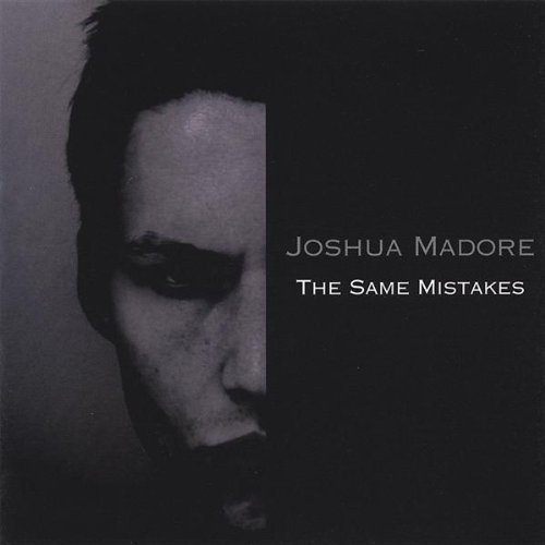 Joshua Madore Same Mistakes Local