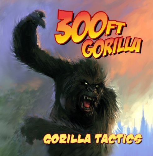 300ft Gorilla Gorilla Tactics