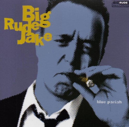 Big Rude Jake Blue Pariah
