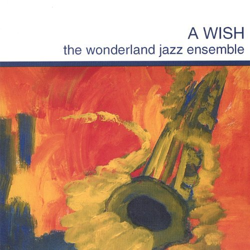 Wonderland Jazz Ensemble Wish