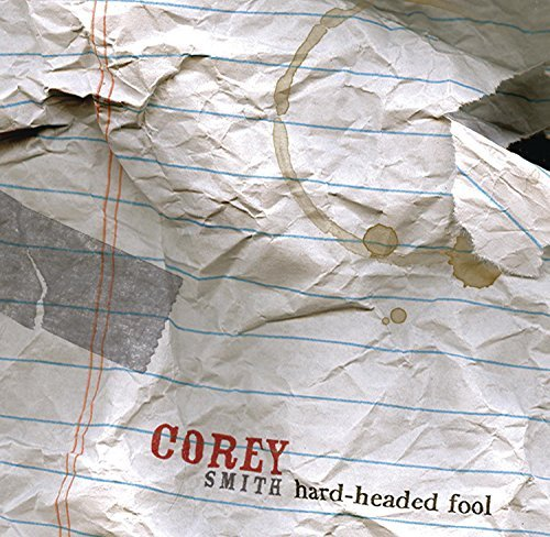 Corey Smith Hard Headed Fool