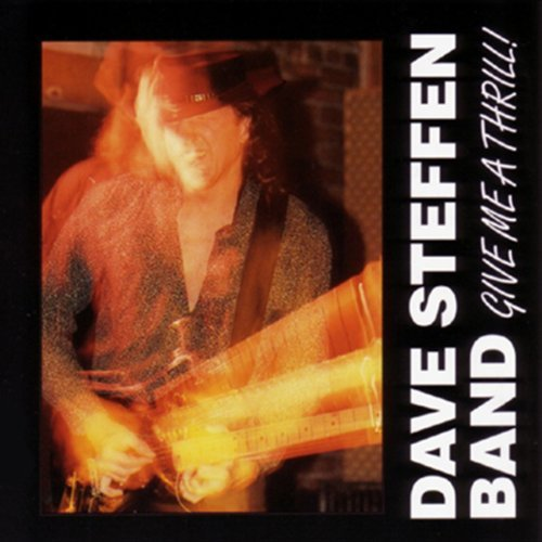 Dave Steffen Band Give Me A Thrill