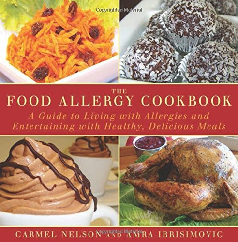 Amra Ibrisimovic The Food Allergy Cookbook A Guide To Living With Allergies And Entertaining