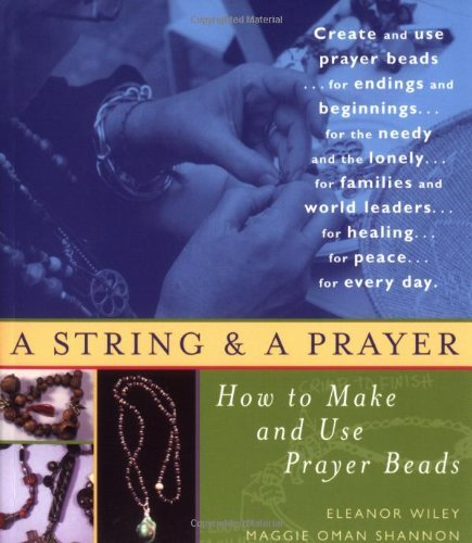 Eleanor Wiley A String And A Prayer How To Make And Use Prayer Beads