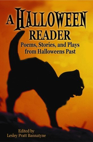 Lesley Bannatyne A Halloween Reader Poems Stories And Plays From Halloween Past